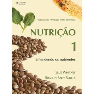Livro - Nutrição 1 - Entendendo os Nutrientes - Whitney