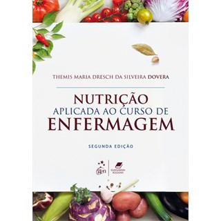 Livro - Nutrição Aplicada ao Curso de Enfermagem - Dovera
