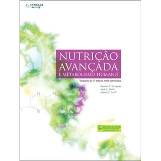 Livro - Nutrição Avançada e Metabolismo Humano - GropperUtui