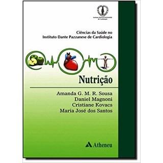 Livro - Nutrição: Ciências da Saúde no Instituto Dante Pazzanese de Cardiologia - Sousa