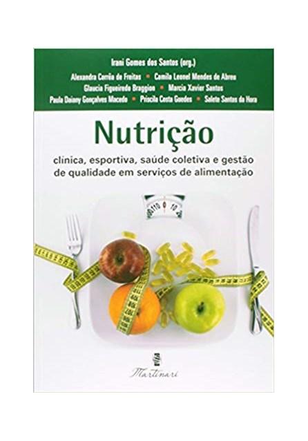 Livro - Nutrição - Clínica, Esportiva, Saúde Coletiva e Gestão de Qualidade em Serviços de Alimentação - Santos <>
