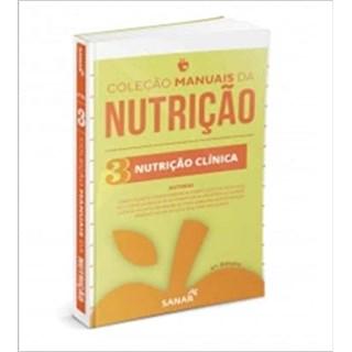 Livro - Nutrição Clínica para Concursos e Residências - Coleção Manuais da Nutrição - Vol 3 - Ferreira - Sanar