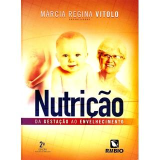 Livro - Nutrição da Gestação ao Envelhecimento - Vitolo 2014