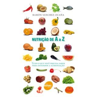 Livro - Nutrição de A a Z - Tudo o Que Você Precisa Saber para Entender a Alimentação - Sánchez-Ocanã