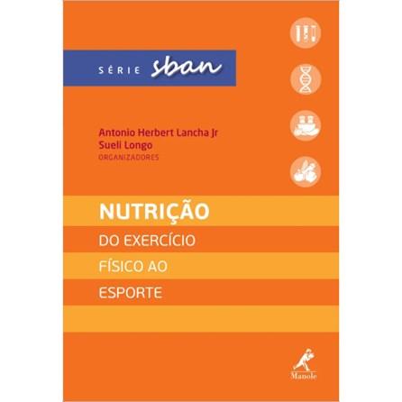 Livro - Nutrição Do Exercício Físico ao Esporte - Lancha