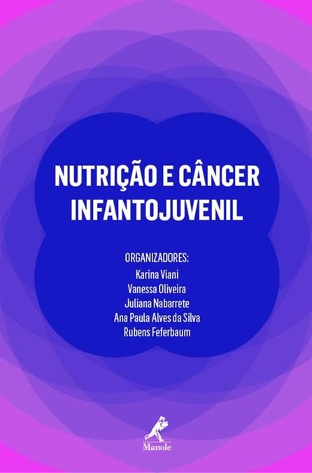 Livro - Nutrição e Câncer Infantojuvenil - Viana