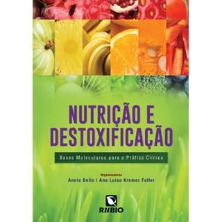 Livro - Nutrição e Destoxificação - Bases Moleculares para a Pratica Clinica - Faller