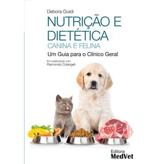 Livro Nutrição e Dietética Canina e Felina - Guidi - MedVet