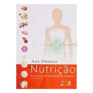 Livro - Nutrição e Exercício na Prevenção de Doenças - Dâmaso