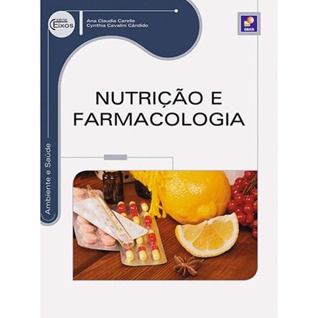Livro - Nutrição e Farmacologia - Série Eixos - Carelle