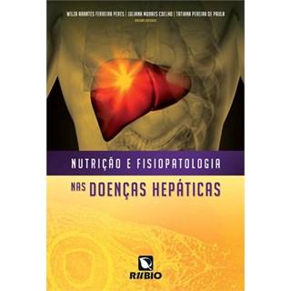 Livro - Nutrição e Fisiopatologia na Doenças Hepáticas - Peres