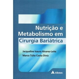 Livro - Nutrição e Metabolismo em Cirurgia Bariatrica - Alvarez-Leite