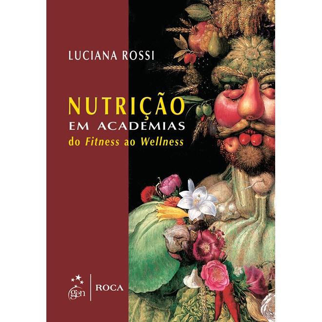 Livro - Nutrição em Academias - Do Fitness ao Wellness - Rossi