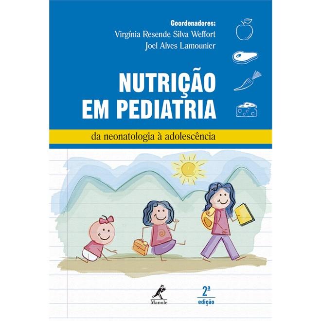 Livro - Nutrição em Pediatria - Da Neonatologia à Adolescência - Weffort