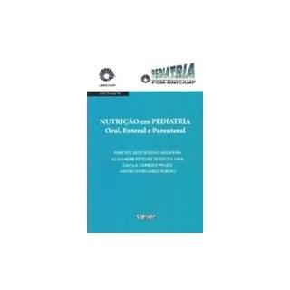 Livro - Nutrição em Pediatria - Oral Enteral e Parenteral - Unicamp - Nogueira