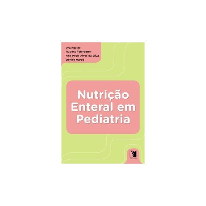 Livro - Nutrição Enteral em Pediatria - Feferbaum ***