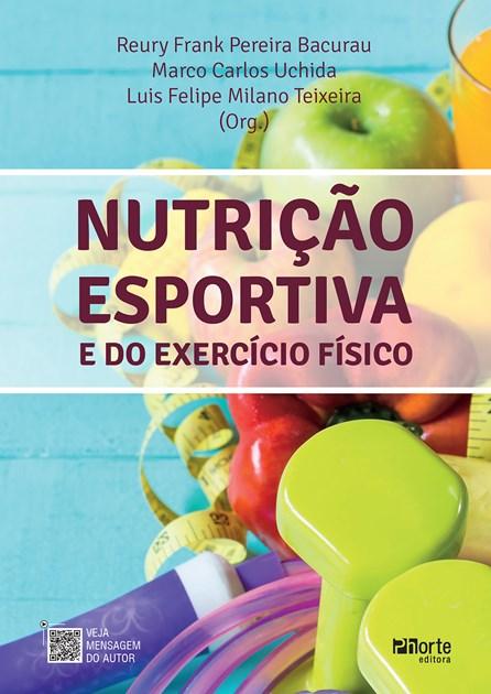 Livro - Nutrição Esportiva e do Exercício Físico - Bacurau 1ª edição