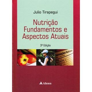 Livro - Nutrição Fundamentos e Aspectos Atuais - Tirapegui