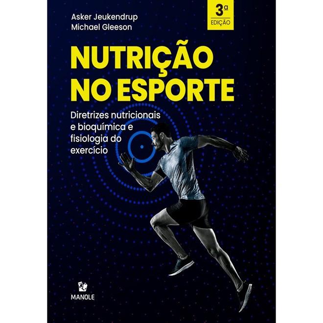 Livro Nutrição no Esporte - Jeukendrup - Manole