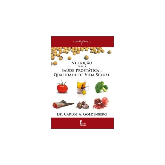Livro - Nutrição para a Saúde Prostática e Qualidade de Vida Sexual - Goldenberg