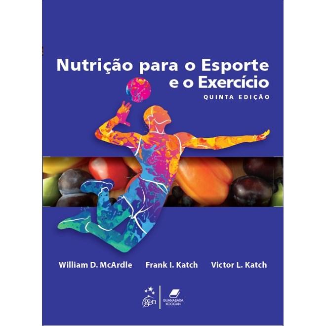 Livro Nutrição para o Esporte e o Exercício - McArdle - Guanabara