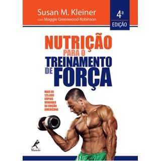 Livro - Nutrição para o Treinamento de Força - Kleiner