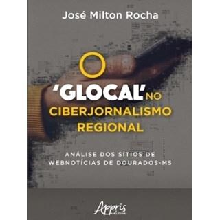 Livro - O 'Glocal' no Ciberjornalismo Regional - Rocha