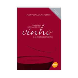 Livro - O Admirável novo mundo no vinho e as regiões emergentes - Albert