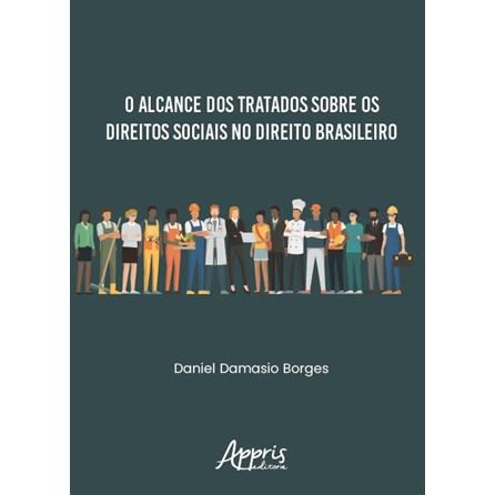 Livro - O Alcance dos Tratados sobre os Direitos Sociais no Direito Brasileiro - Borges