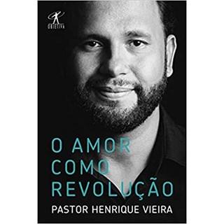 Livro - O Amor Como Revolução - Pastor Henrique Vieira