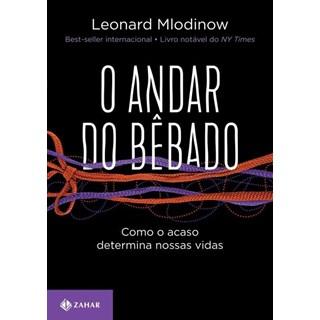 Livro - O Andar Do Bêbado – Edição Comemorativa - Como O Acaso Determina Nossas Vidas  - Mlodinow