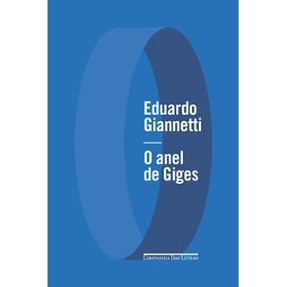 Livro O Anel de Giges - Giannetti - Companhia das Letras