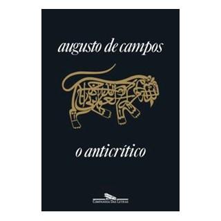 Livro - O anticrítico (Nova Edição) - Campos 1º edição