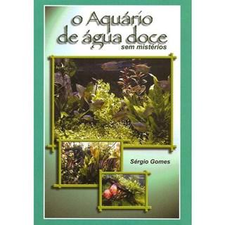 Livro - O Aquário de Água Doce Sem Mistérios - Gomes