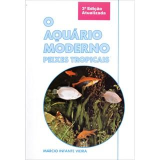 Livro - O Aquário Moderno - Peixes Tropicais - Vieira