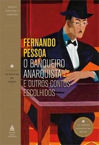 Livro O Banqueiro Anarquista e Outros Contos Escolhidos Pessoa