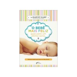 Livro - O Bebê Mais Feliz: Guia Para Um Ótimo Sono - Karp - Novo Seculo