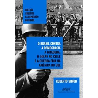 Livro O Brasil Contra a Democracia - Simon - Companhia das Letras