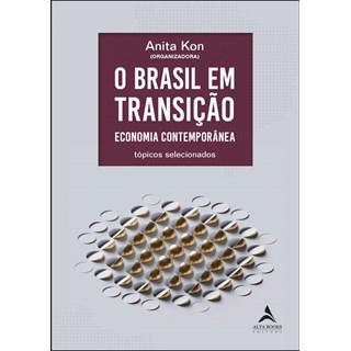 Livro - O Brasil Em Transição: Economia Contemporânea - Kon - Alta Books