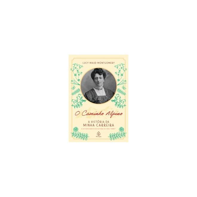 Livro - O Caminho Alpino: A História da Minha Carreira - Maud Montgomery 1º edição