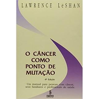 Livro - O Câncer Como Ponto de Mutação - LeShan - Summus