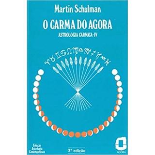 Livro  O Carma do Agora - Schulman - Ágora