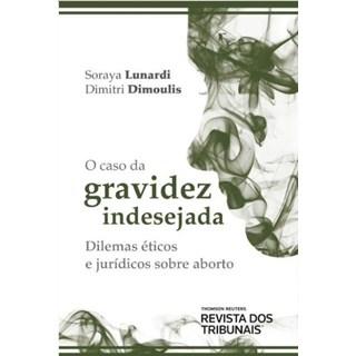 Livro - O Caso Da Gravidez Indesejada -LUNARDI