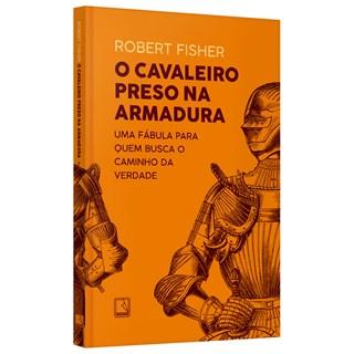 Livro O Cavaleiro Preso na Armadura - Fisher - Record