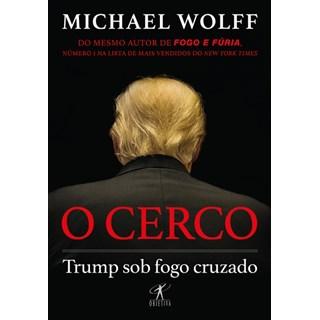 Livro - O Cerco: Trump sob Fogo Cruzado - Wolff