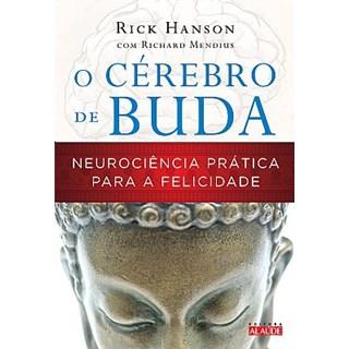 Livro - O Cérebro de Buda - Neurociência Prática para a Felicidade - Hanson