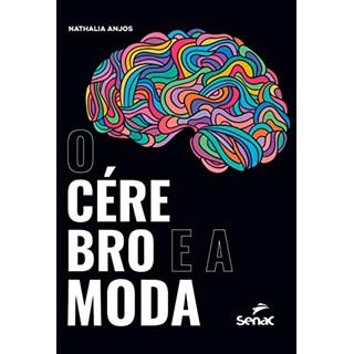 Livro O Cérebro e a Moda - Anjos - Senac