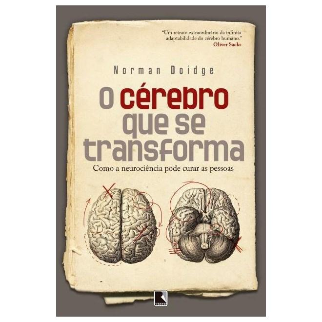 Livro -  O Cérebro que se Transforma - Como a Neurociencia pode curar as pessoas - Doidge
