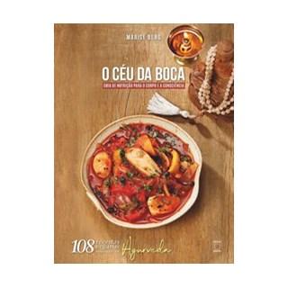 Livro - O Céu da Boca - Guia de Nutrição para o Corpo e a Consciência - Berg 1º edição