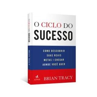 Livro - O Ciclo do Sucesso -  Tracy